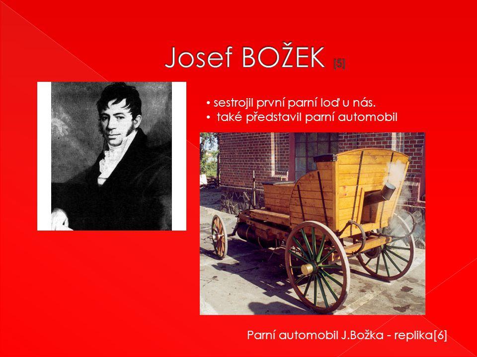 Josef BOŽEK [5] sestrojil první parní loď u nás.